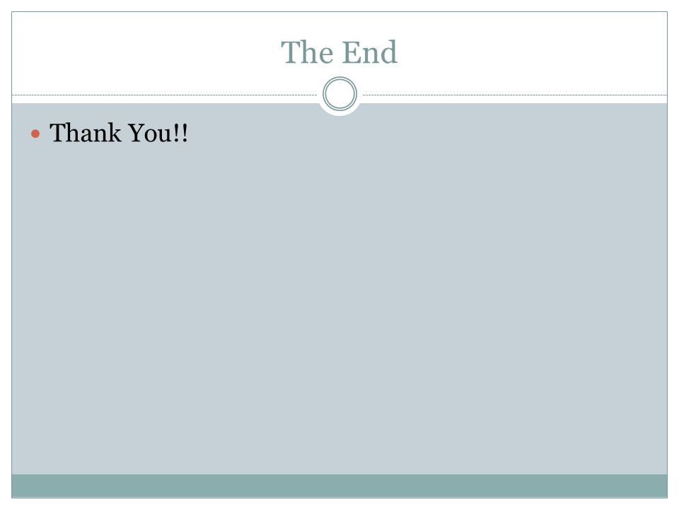 The End Thank You!!