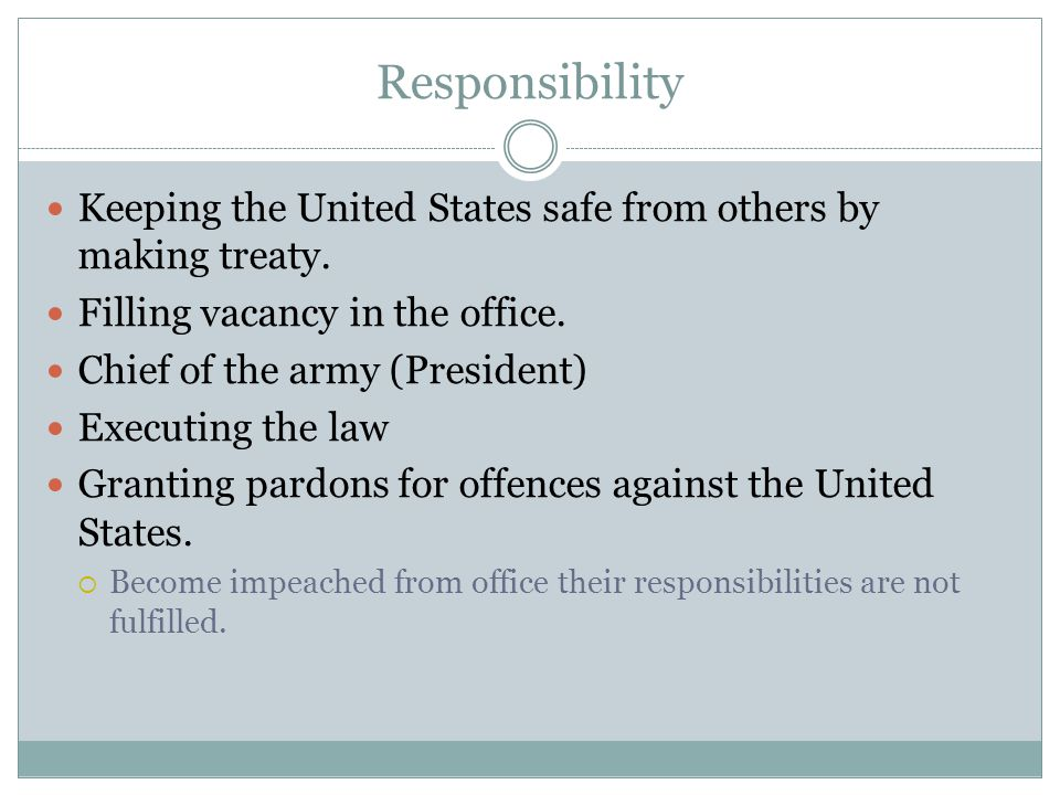 Responsibility Keeping the United States safe from others by making treaty.
