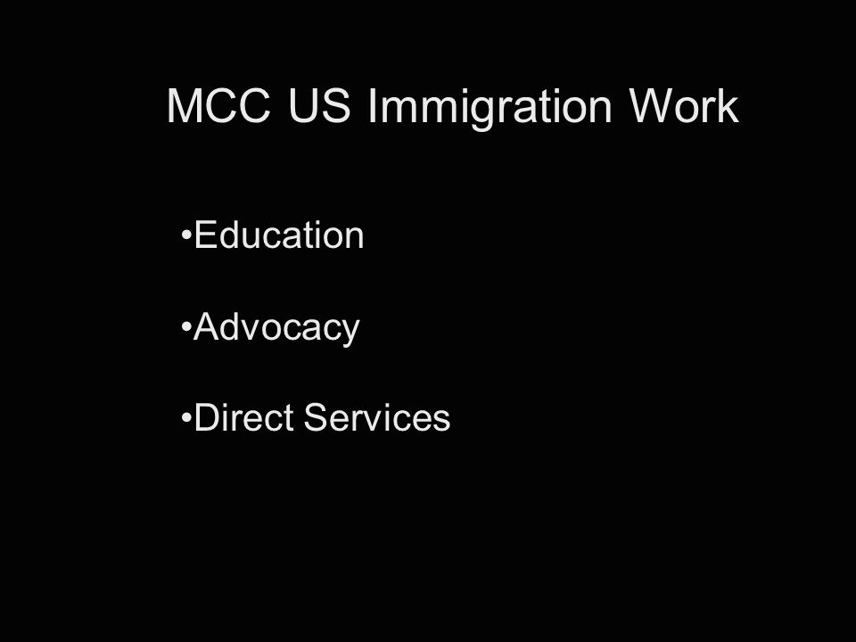 MCC US Immigration Work Education Advocacy Direct Services