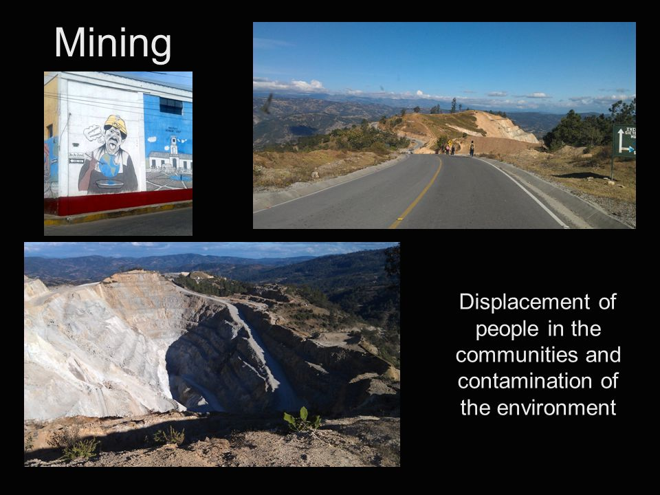 Mining Displacement of people in the communities and contamination of the environment