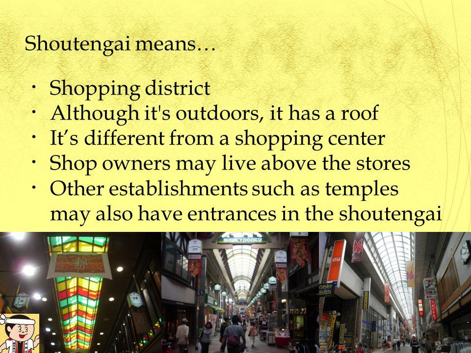 Characteristics of Shoutengai Heart of the area 1.