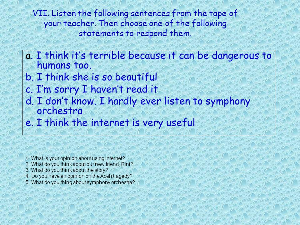 VII. Listen the following sentences from the tape of your teacher.