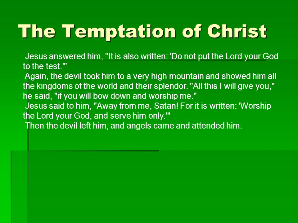 The Temptation of Christ Jesus answered him,