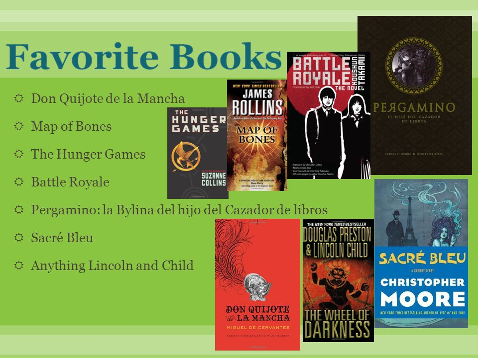  Don Quijote de la Mancha  Map of Bones  The Hunger Games  Battle Royale  Pergamino: la Bylina del hijo del Cazador de libros  Sacré Bleu  Anything Lincoln and Child