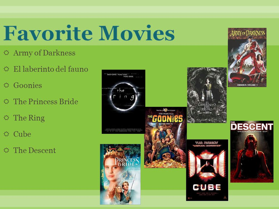  Army of Darkness  El laberinto del fauno  Goonies  The Princess Bride  The Ring  Cube  The Descent