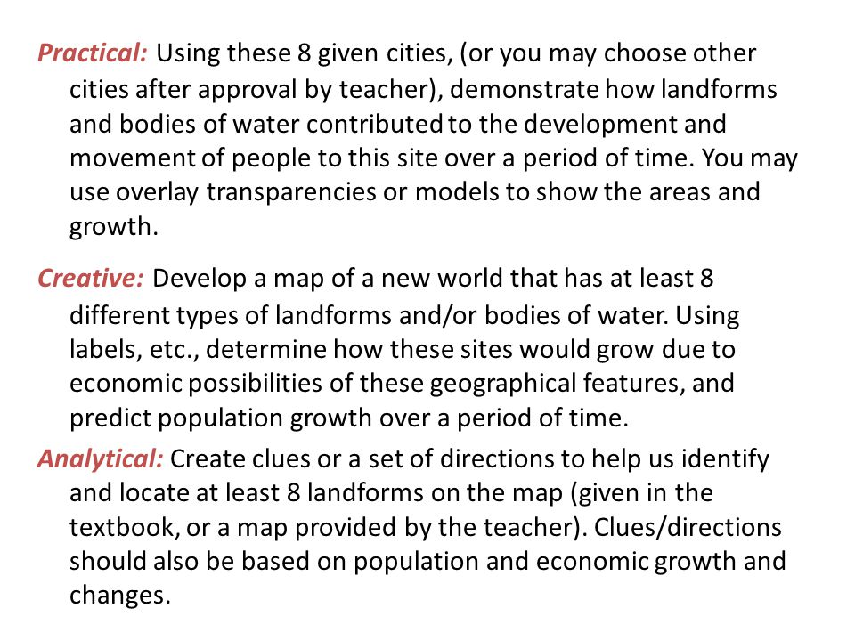 Practical: Using these 8 given cities, (or you may choose other cities after approval by teacher), demonstrate how landforms and bodies of water contributed to the development and movement of people to this site over a period of time.