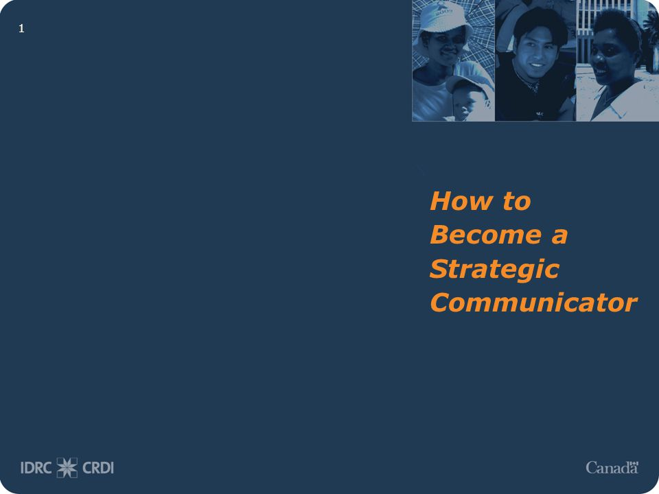 12 Building a Communications Strategy In Brief Analyze the context Set objectives Think of your target audience Write succinct messages Determine tactics Evaluate