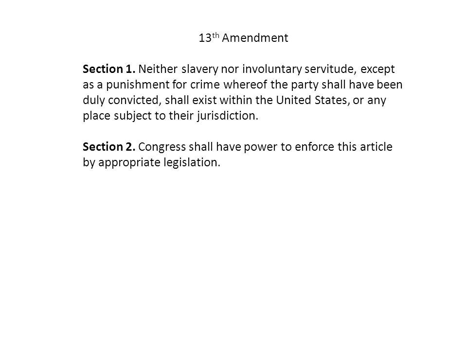 13 th Amendment Section 1.