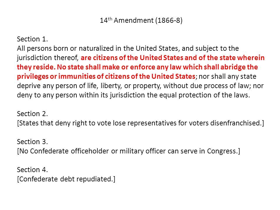 14 th Amendment (1866-8) Section 1.