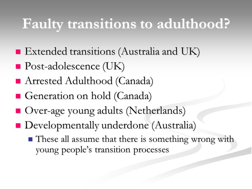 Faulty transitions to adulthood.