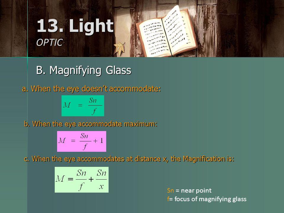 13. Light OPTIC B. Magnifying Glass a. When the eye doesn't accommodate: b. When the eye accommodate maximum: c. When the eye accommodates at distance