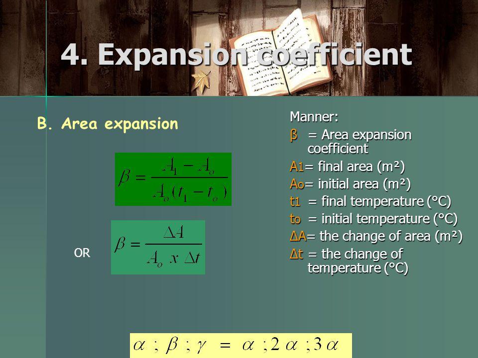 4. Expansion coefficient Manner: β= Area expansion coefficient A 1 = final area (m²) A o = initial area (m²) t 1 = final temperature (°C) t o = initia