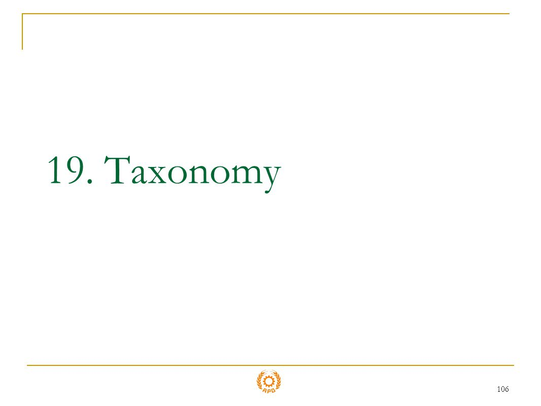 106 19. Taxonomy