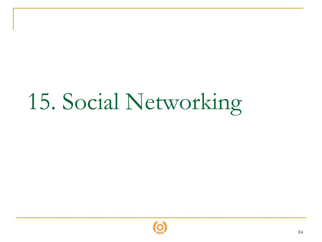 84 15. Social Networking