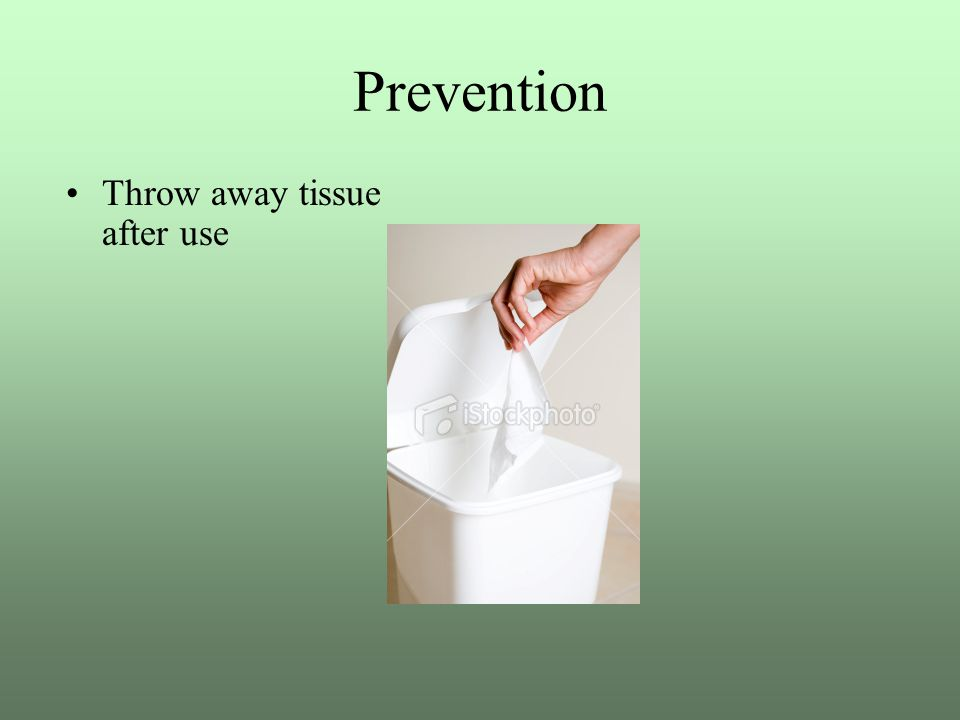 Prevention Change bed linen and towels daily if possible