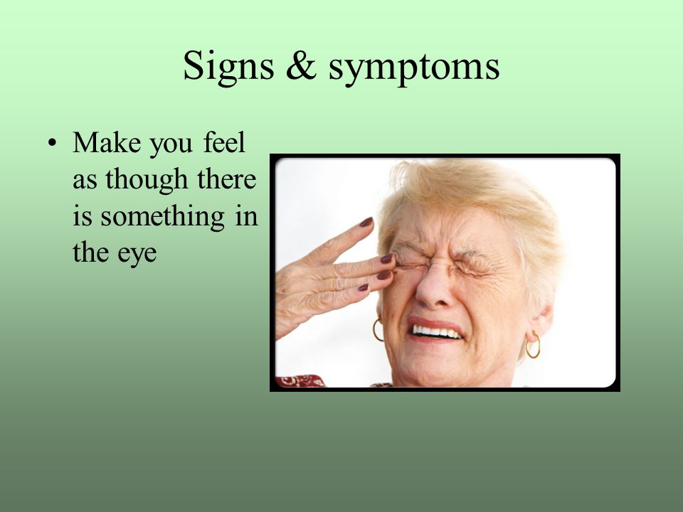Signs & symptoms An itching or burning sensation