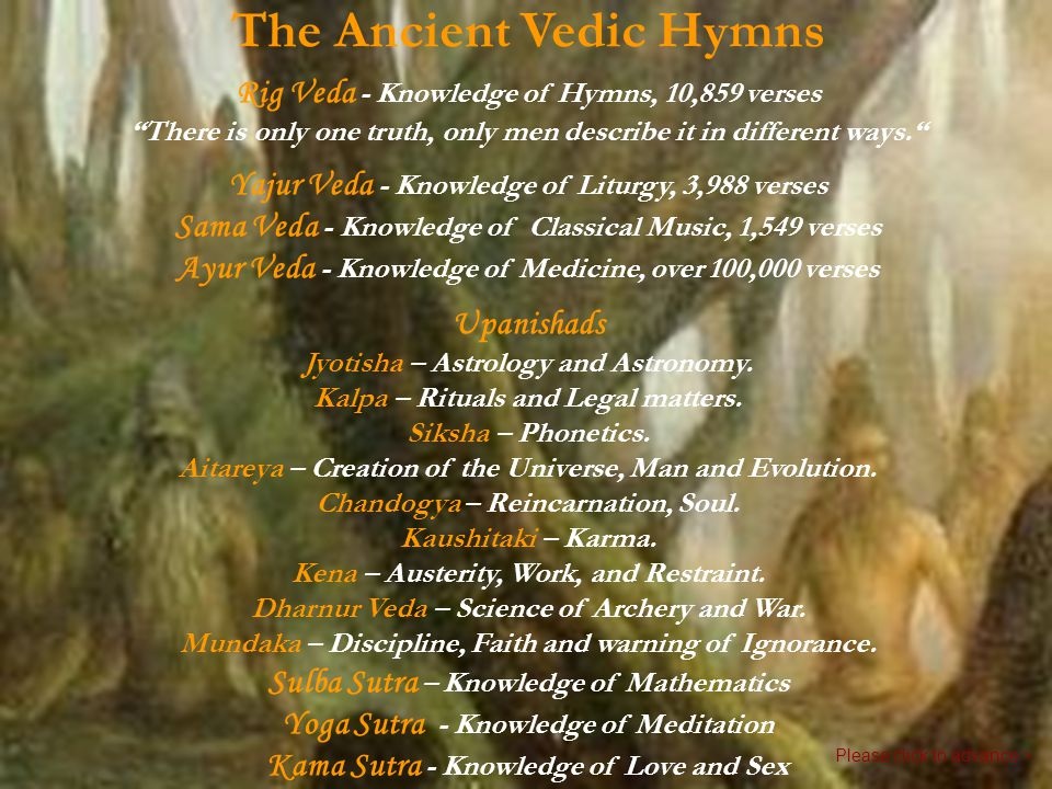 Vedic Philosophy The Vedas are the oldest written text on our planet today.
