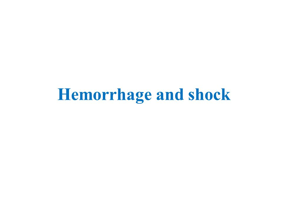 Hemorrhage and shock