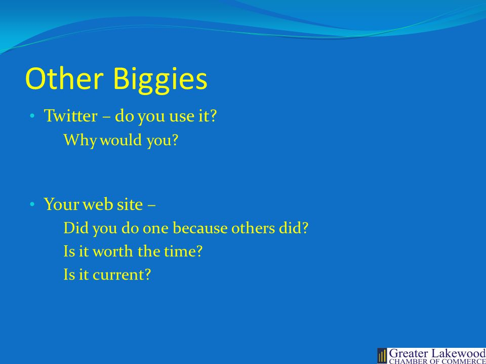 Other Biggies Twitter – do you use it. Why would you.