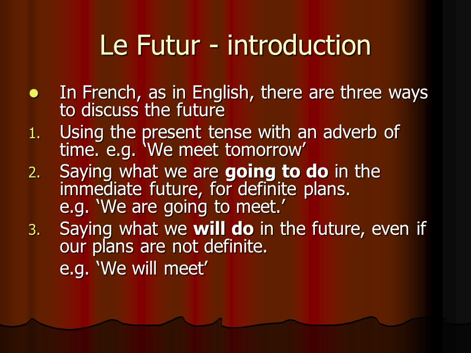 The Future tense – Le futur Talking about events in the future