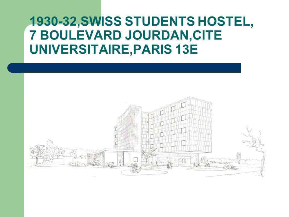 1930-32,SWISS STUDENTS HOSTEL, 7 BOULEVARD JOURDAN,CITE UNIVERSITAIRE,PARIS 13E
