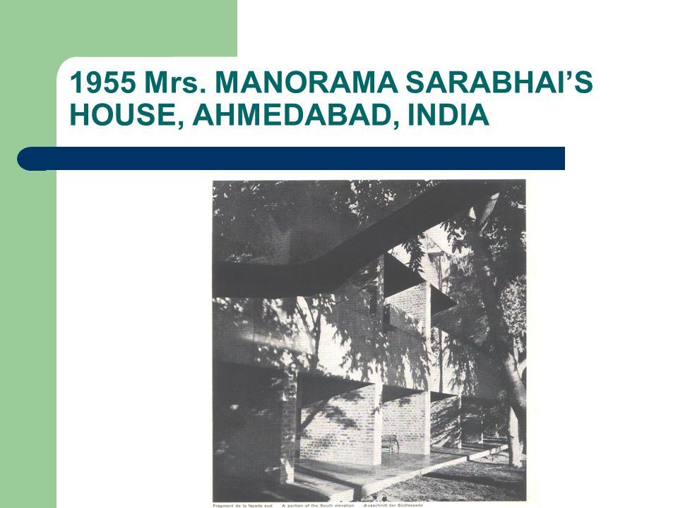 1955 Mrs. MANORAMA SARABHAI'S HOUSE, AHMEDABAD, INDIA