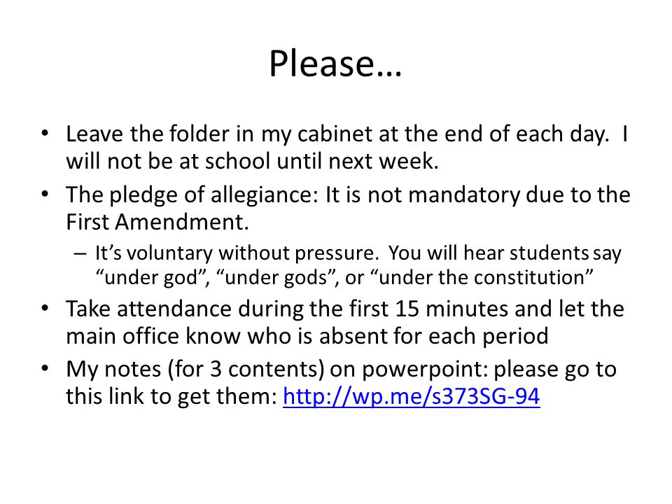 Please… Leave the folder in my cabinet at the end of each day.