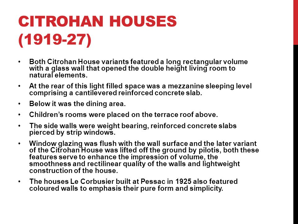 CITROHAN HOUSES (1919-27) Both Citrohan House variants featured a long rectangular volume with a glass wall that opened the double height living room