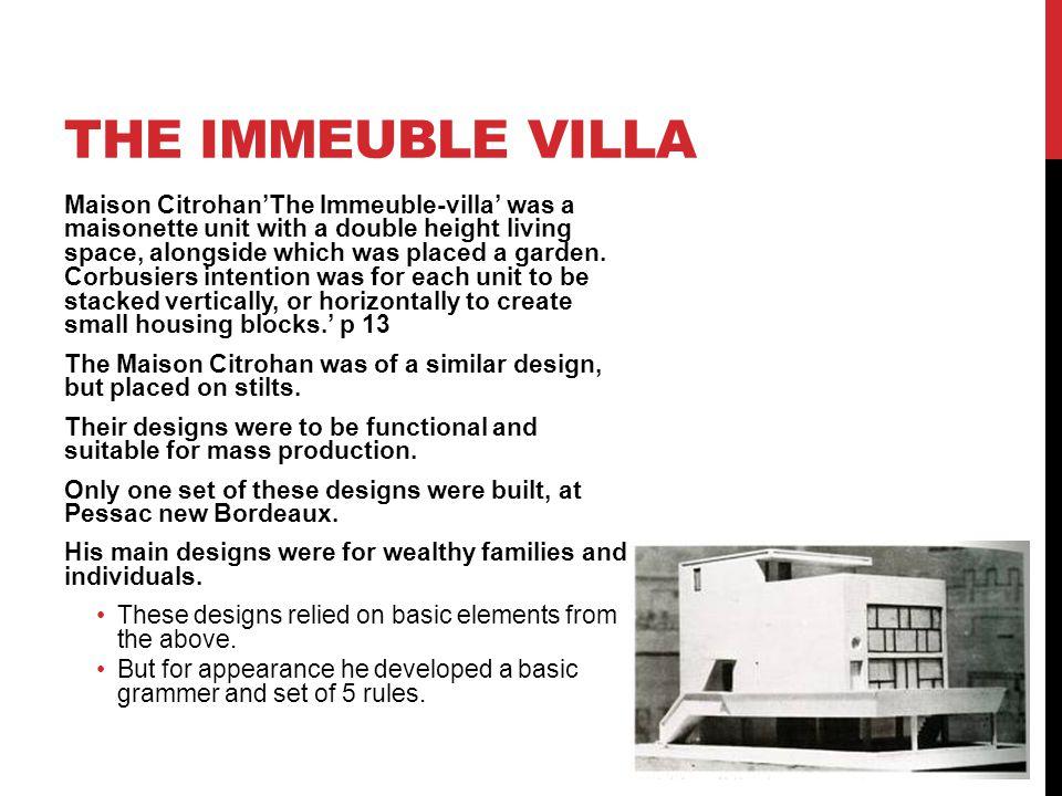 THE IMMEUBLE VILLA Maison Citrohan'The Immeuble-villa' was a maisonette unit with a double height living space, alongside which was placed a garden. C