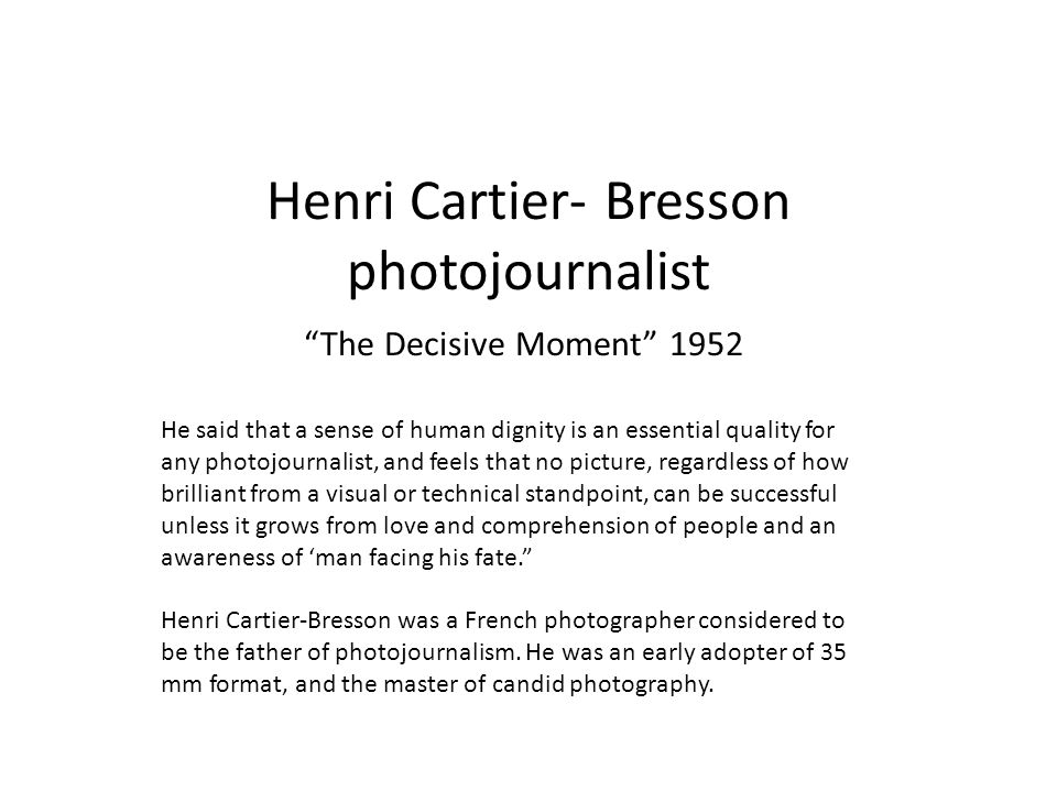 The Decisive Moment Essay Bresson ALEX SCHNEIDEMAN     JOURNAL henri cartier bresson decisive moment essay