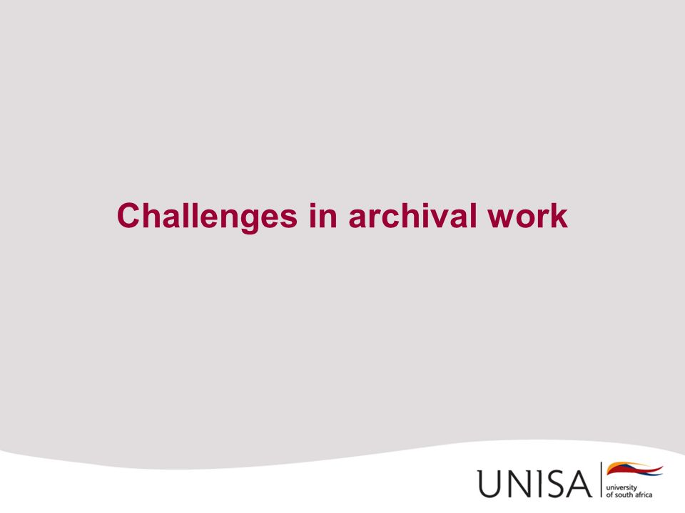 Challenges in archival work