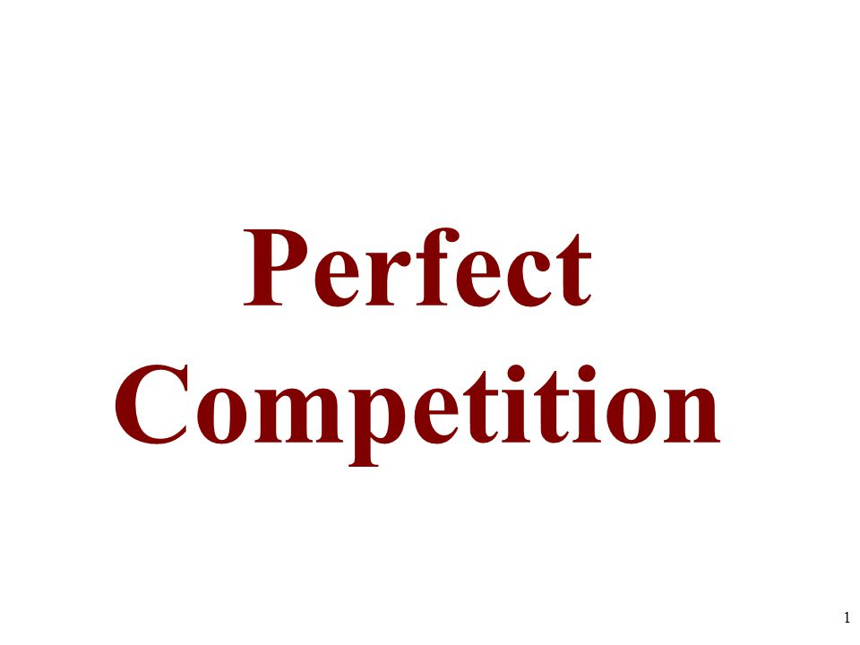 Perfect Competition 1