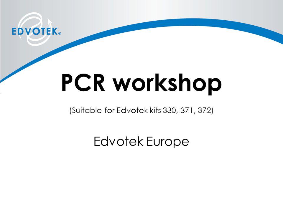 PCR workshop (Suitable for Edvotek kits 330, 371, 372) Edvotek Europe