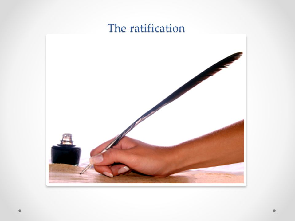 The ratification