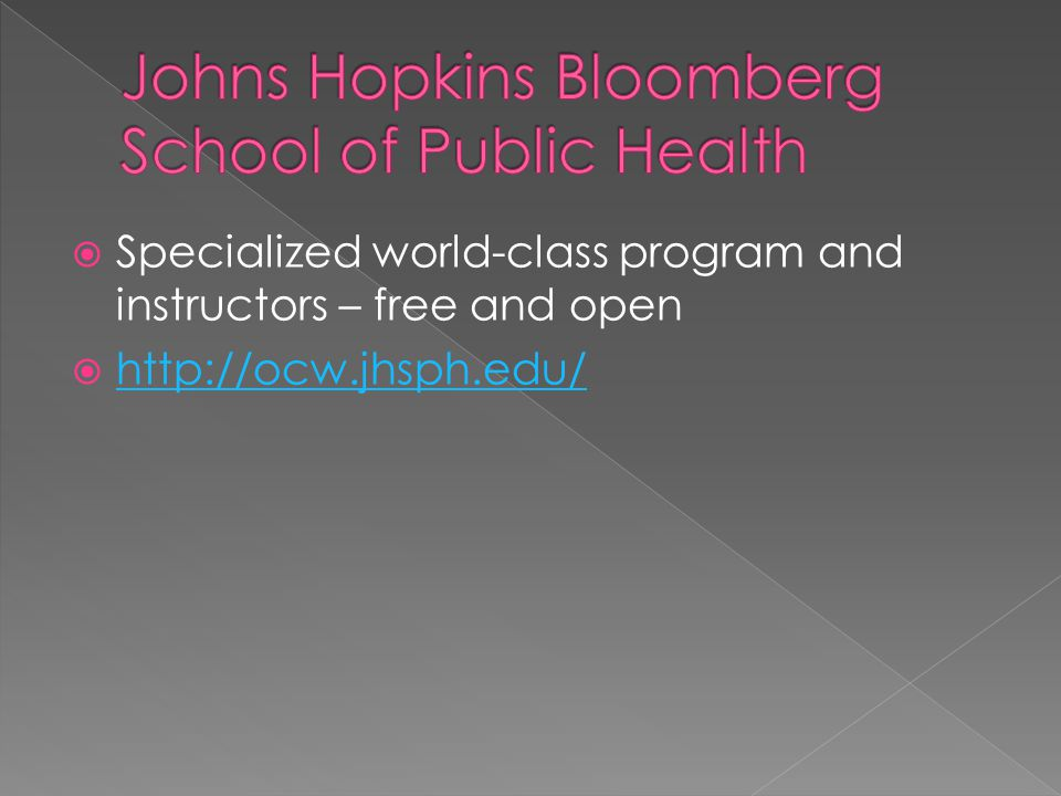 Specialized world-class program and instructors – free and open  http://ocw.jhsph.edu/ http://ocw.jhsph.edu/