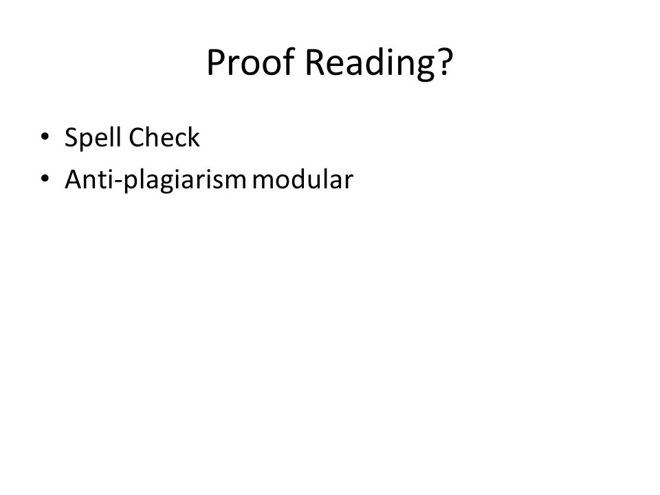 Proof Reading Spell Check Anti-plagiarism modular