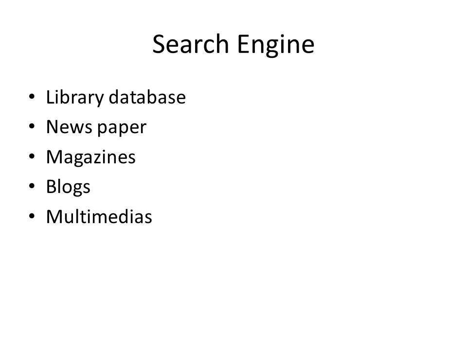 Search Engine Library database News paper Magazines Blogs Multimedias