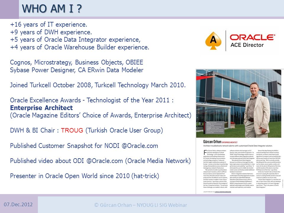 07.Dec.2012 © Gürcan Orhan – NYOUG LI SIG Webinar +16 years of IT experience.