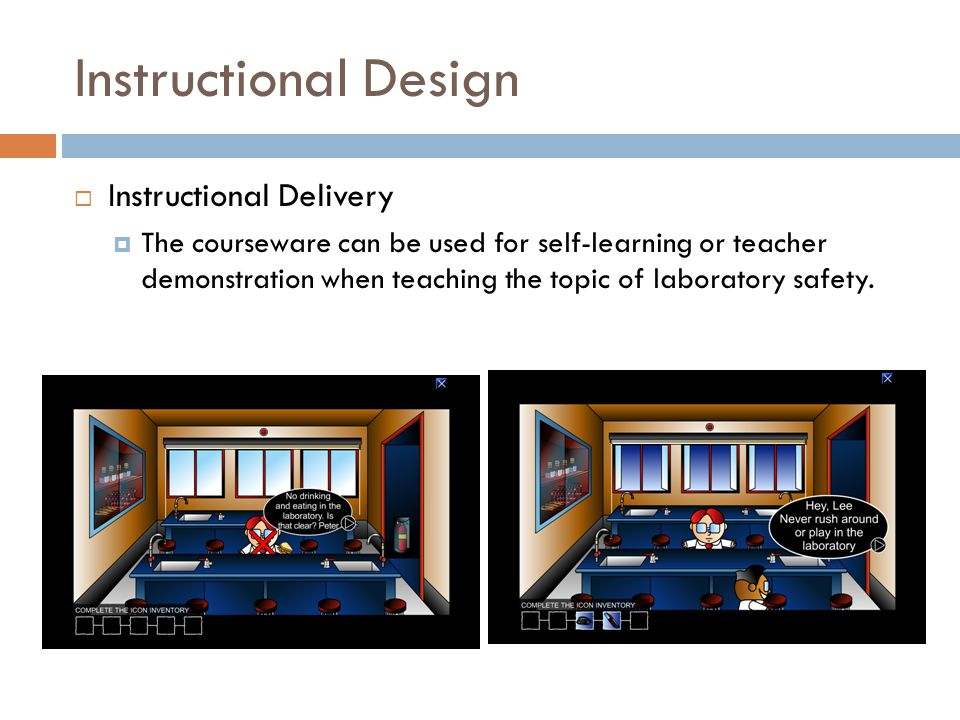 Instructional Design  Instructional Delivery  The courseware can be used for self-learning or teacher demonstration when teaching the topic of labor