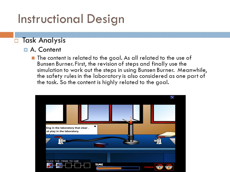 Instructional Design  Task Analysis  A. Content The content is related to the goal.