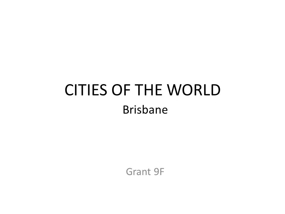 CITIES OF THE WORLD Brisbane Grant 9F