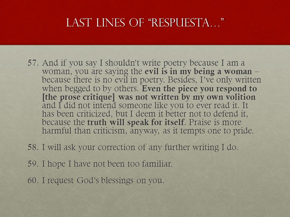 """Last lines of """"respuesta…"""" 57.And if you say I shouldn't write poetry because I am a woman, you are saying the evil is in my being a woman – because t"""