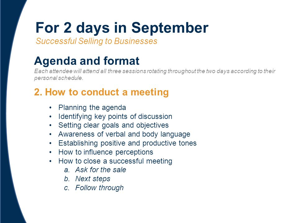 2. How to conduct a meeting Planning the agenda Identifying key points of discussion Setting clear goals and objectives Awareness of verbal and body l
