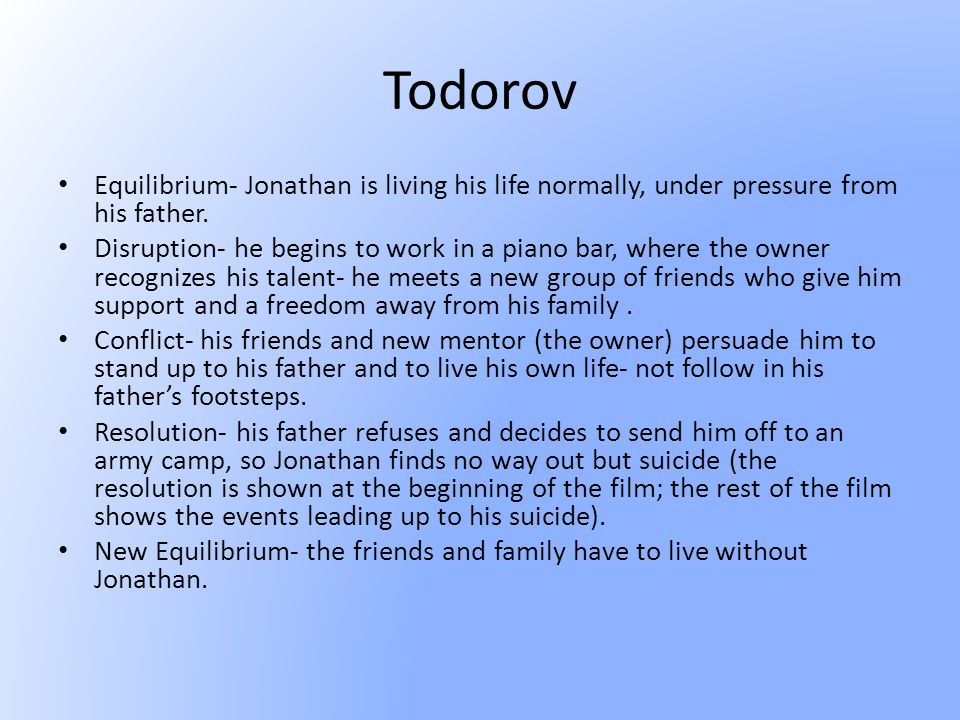 Todorov Equilibrium- Jonathan is living his life normally, under pressure from his father.