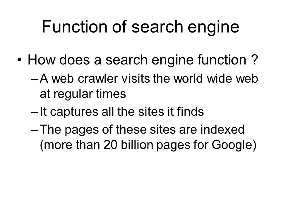 Function of search engine How does a search engine function .