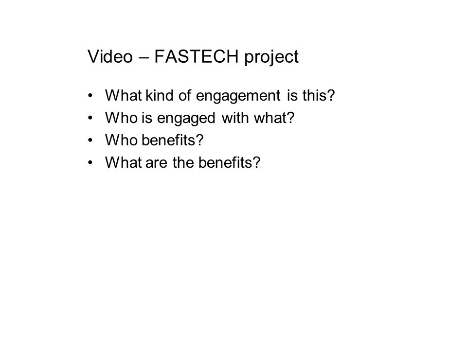 Video – FASTECH project What kind of engagement is this.