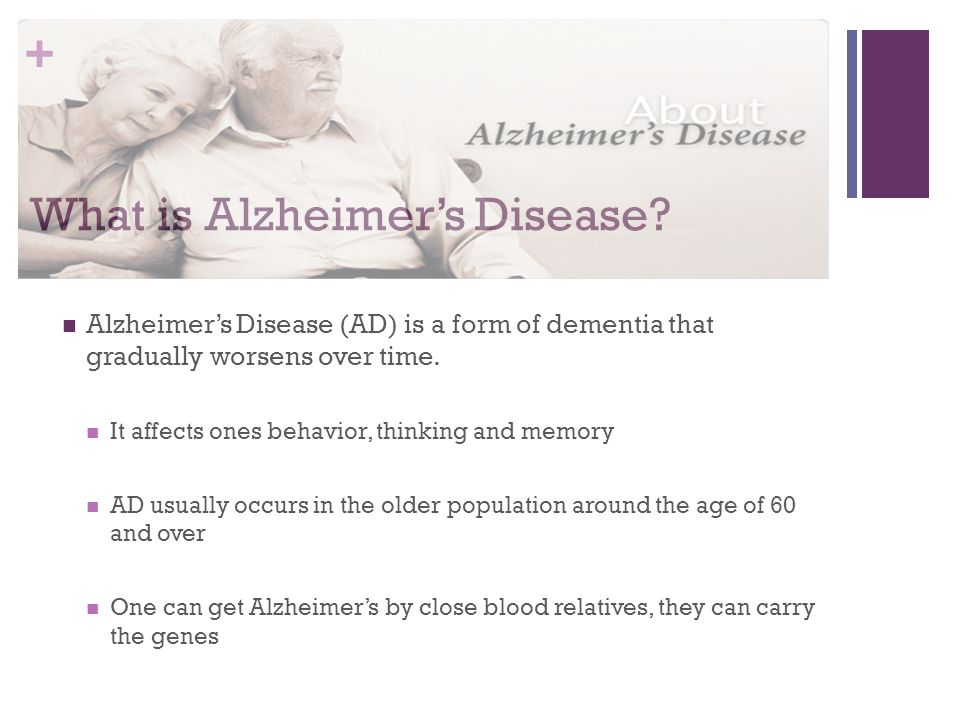 + What is Alzheimer's Disease.