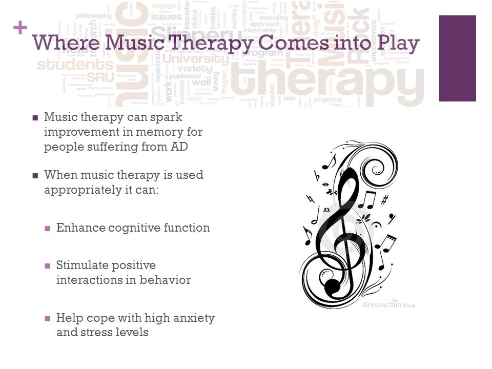 + Where Music Therapy Comes into Play Music therapy can spark improvement in memory for people suffering from AD When music therapy is used appropriately it can: Enhance cognitive function Stimulate positive interactions in behavior Help cope with high anxiety and stress levels