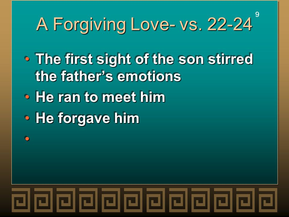 9 9 A Forgiving Love- vs.