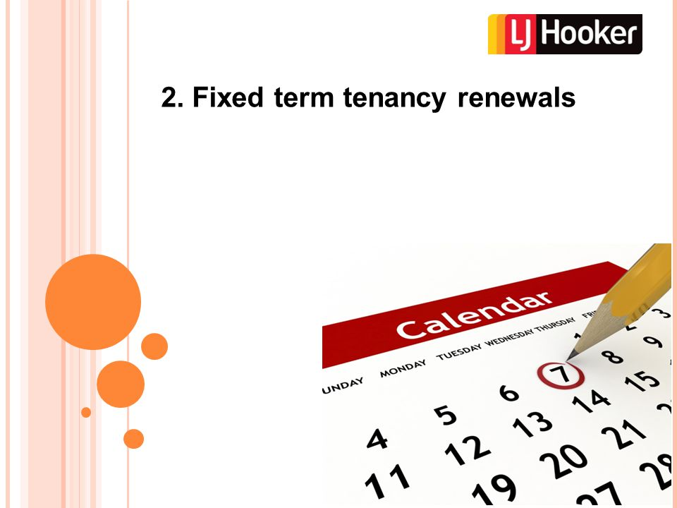 2. Fixed term tenancy renewals